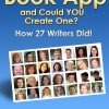 What is a Book and Could you Write One?  How 27 authors Did!